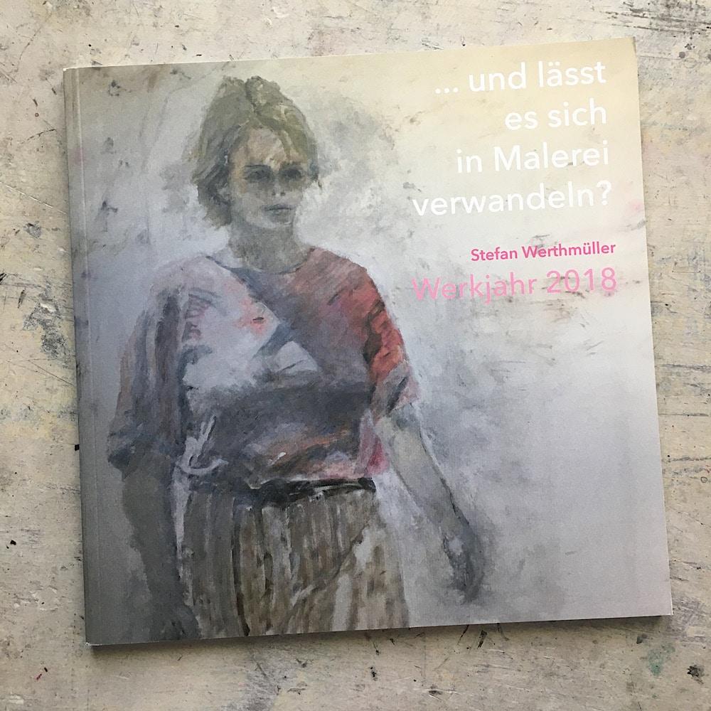 Kunst Malerei Katalog 2018 Stefan Werthmueller, Thun